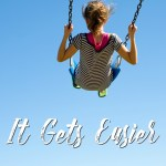 It Gets Easier – The Next Phase of Parenting