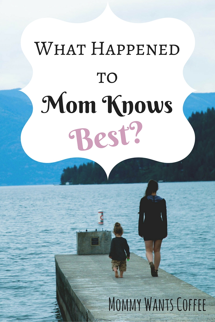 What Happened to Mom Knows Best?