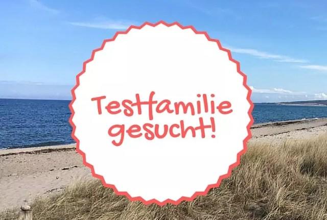 Testfamilie gesucht!