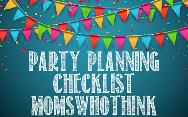 Moms Who Think - Party Planning Checklist - party planning