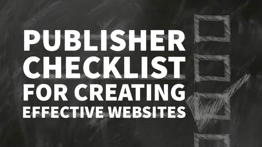 8-Point Publisher Checklist for Creating Effective Websites