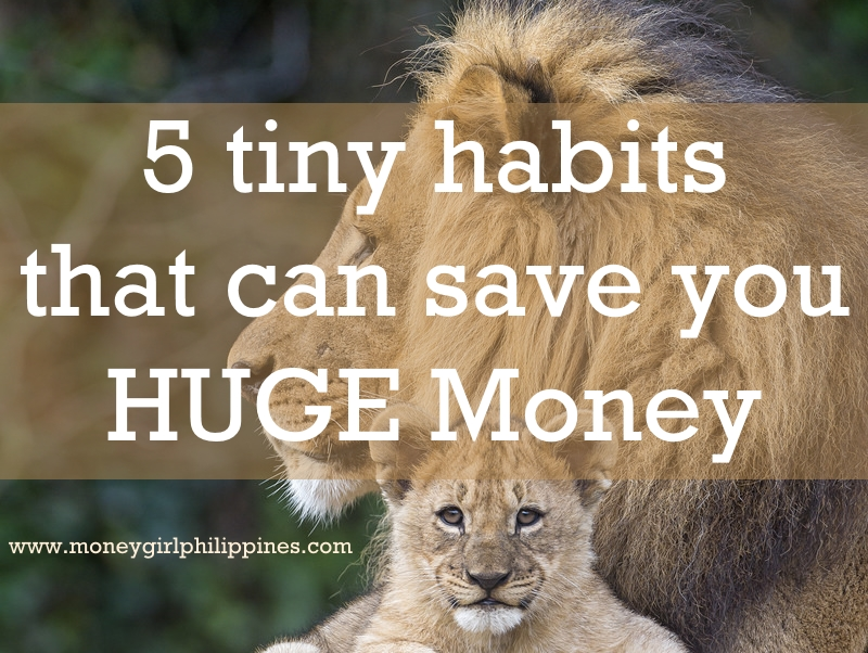 Money Girl Philippines - 5 tiny habits that can save you huge money