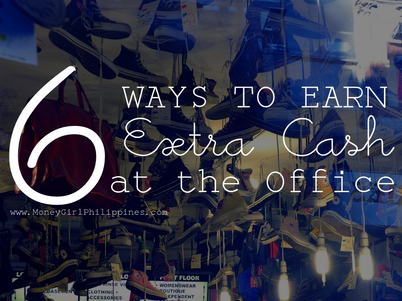 Money Girl Philippines - 6 Ways to Earn Extra Cash at the Office