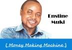 Enstine Muki - Money Making Machine
