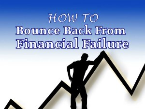How to Bounce Back from Financial Failure