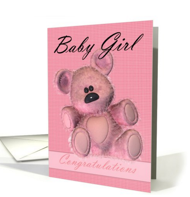 Pink Teddy Bear, New Baby Girl Congratulations card