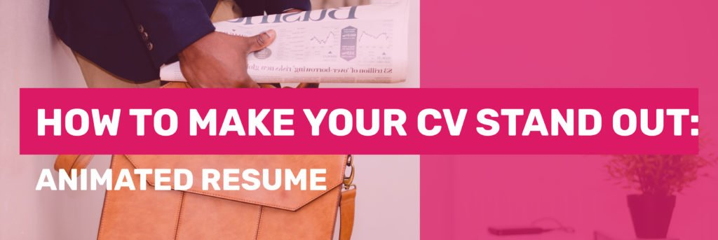 How To Make Your CV Stand Out From Competition Animated Resume