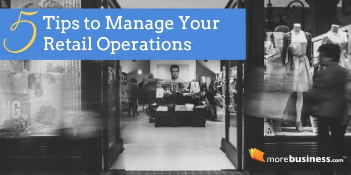 5 Tips for Managing Retail Operations at Your Store