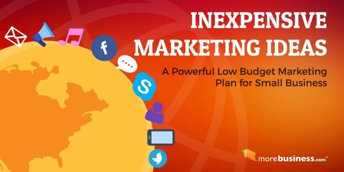 Low Budget Marketing Plan Inexpensive Marketing Ideas for Small
