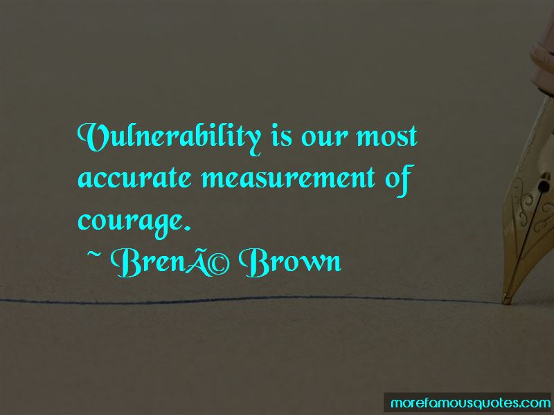 Quotes About Vulnerability And Courage top 30 Vulnerability And