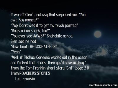 Loan Shark Quotes: top 13 quotes about Loan Shark from famous authors