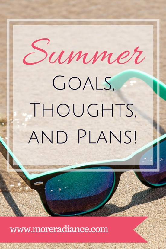 Summer Goals, Thoughts, and Plans!