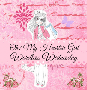 Oh My Heartsie Girl's Wordless Wednesday