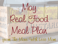 May Real Food Meal Plan from The More With Less Mom