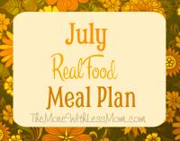 July Real Food Meal Plan