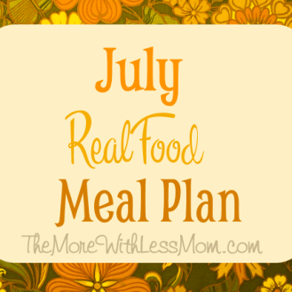 July Real Food Meal Plan