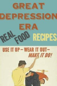 Great Depression Era Real Food Recipes from The More With Less Mom