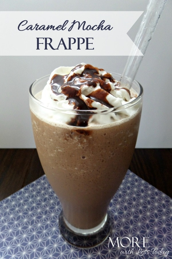 Lactose Free Caramel Mocha Frappe - More With Less Today - Homemade Caramel Mocha Frappe Recipe - Copycat Caramel Mocha Frappe Recipe - Make Frappes at Home