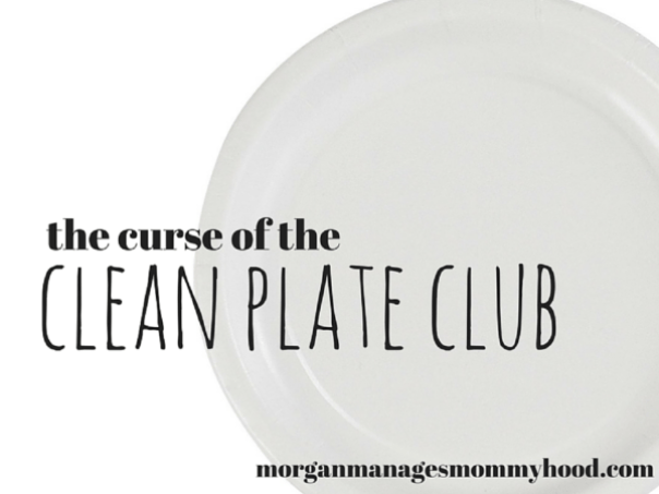 "My parents always insisted that I ""clean my plate"" before I could leave the dinner table. I was praised for eating every last bite. That left me with the Curse of the Clean Plate Club"