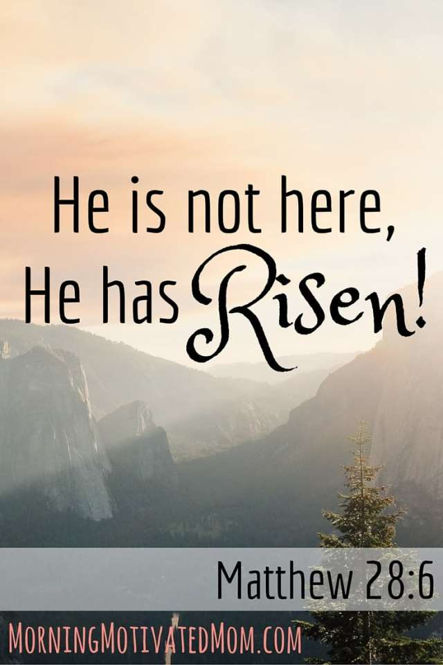 He Loves You. He Died for You. He is not here, He has risen! Matthew 28-6