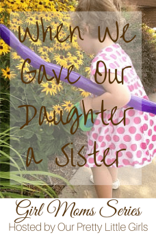 When We Gave Our Daughter a Sister