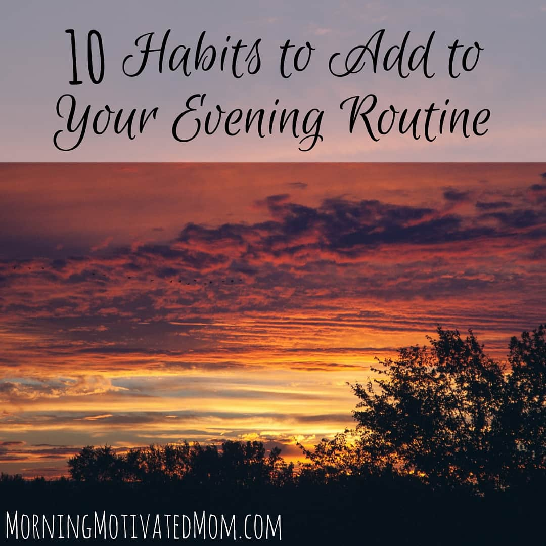 10 Habits to Add to Your Evening Routine