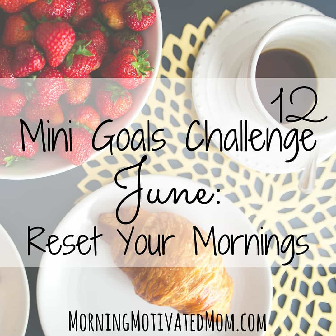 June Mini Goal: Reset Your Mornings and Wake Up Early