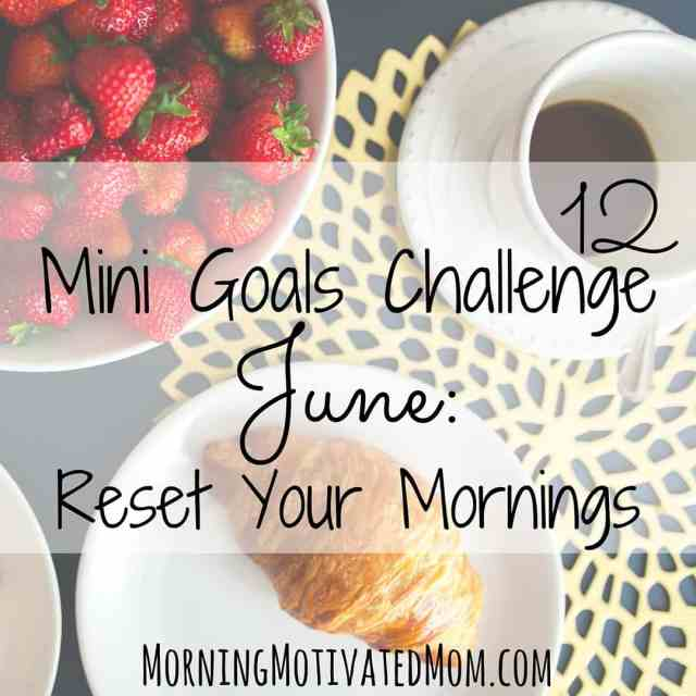 12 Mini Goals Challenge: Reset Your Mornings and Wake Up Early