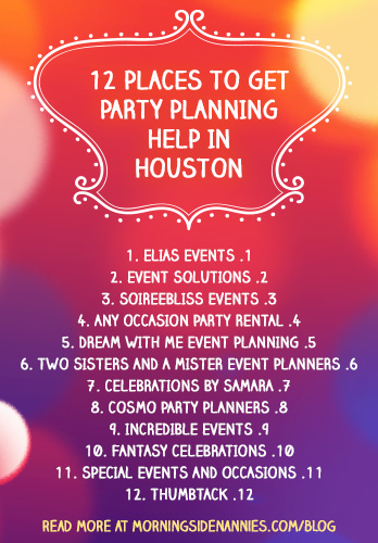 12 Places to Get Party Planning Help in Houston Morningside Nannies - party planning