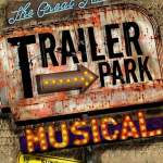 The Great American Trailer Park Musical Comes To Schuster