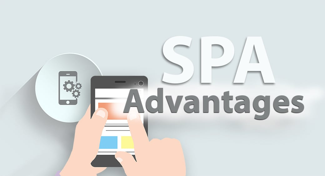 Single Page Application Advantages or Why Go for a SPA