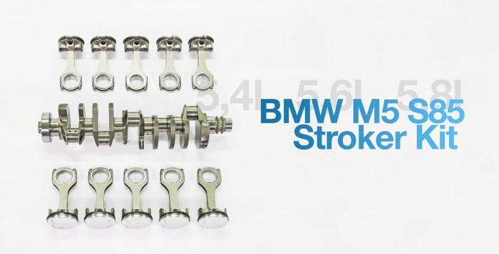 Bmw M5 E60 S85 Stroker Kit 5 4l 5 6l 5 8l