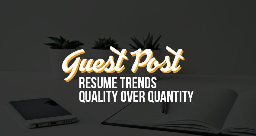 Guest Post Resume Trends - Quality Over Quantity - MOUNTAIN, LTD