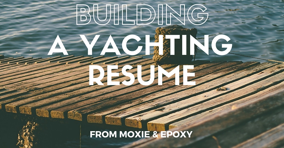 Building a Yachting Resume - Moxie  Epoxy