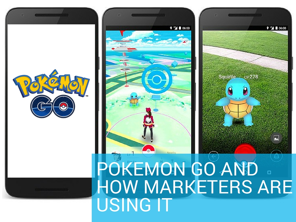 Pokémon Go and How Marketers Are Using It