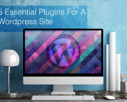 5 Essential Plugins For A WordPress Site