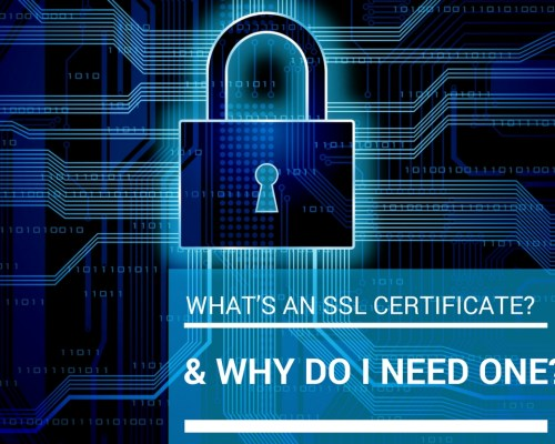 What's an SSL certificate? & Why Do I need One?