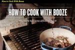 How to cook with booze sharp