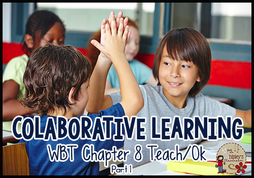 Collaborative Learning: WBT Chapter 8 Teach/Ok (Part 1)