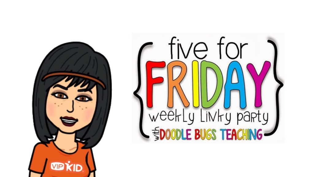 Five for Friday;