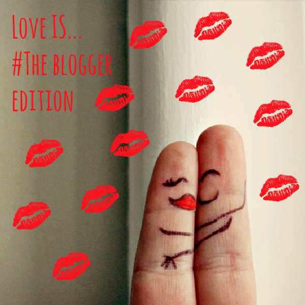 Love Is The Blogger Edition Valentine's Day