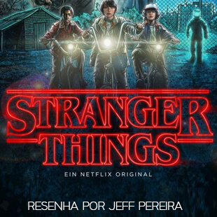 Resenha – Stranger Things