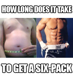how long does it take to get six pack abs answered