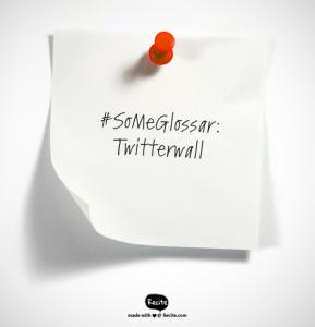 #SoMeGlossar: Twitterwall