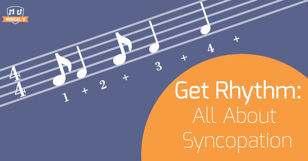 Get Rhythm All About Syncopation Musical U