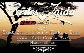 Sweet Boys e Liloca - Carlos & Zaida (Prod. by Kadu Groove Beat)