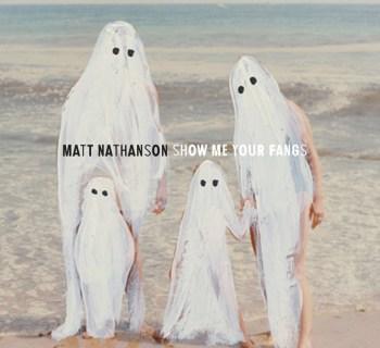 site album MattNathanson_ShowMeYourFangs