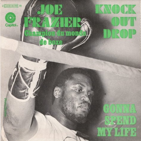 Joe Frazier - Knock Out Drop / Gonna Spend my Life (French Picture Sleeve)