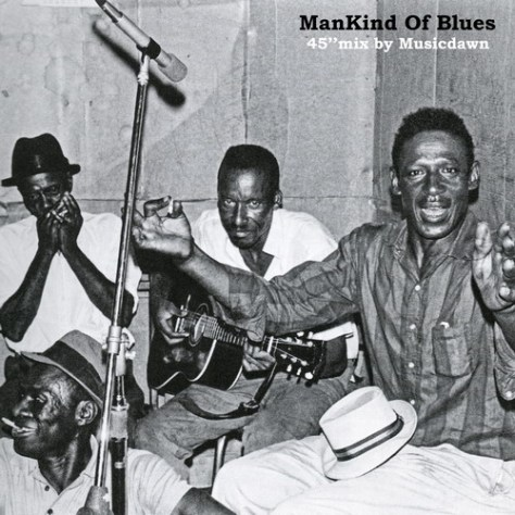 Musicdawn Presents ManKind Of Blues (45's Vinyl Mix) '2012