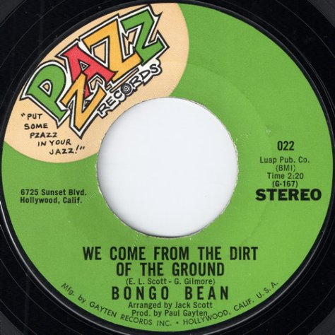 "Bongo Bean – We Come From The Dirt Of The Ground (Pzazz) [7""] '1968"